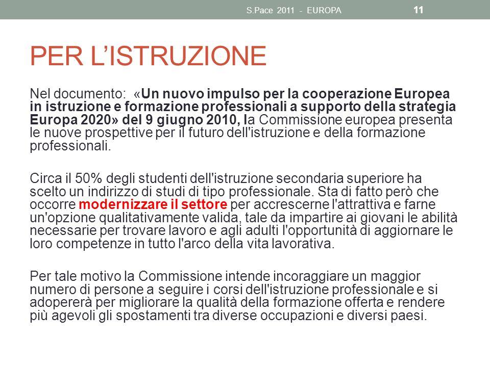 PER LISTRUZIONE Nel documento: «Un nuovo impulso per la cooperazione Europea in istruzione e formazione professionali a supporto della strategia Europ