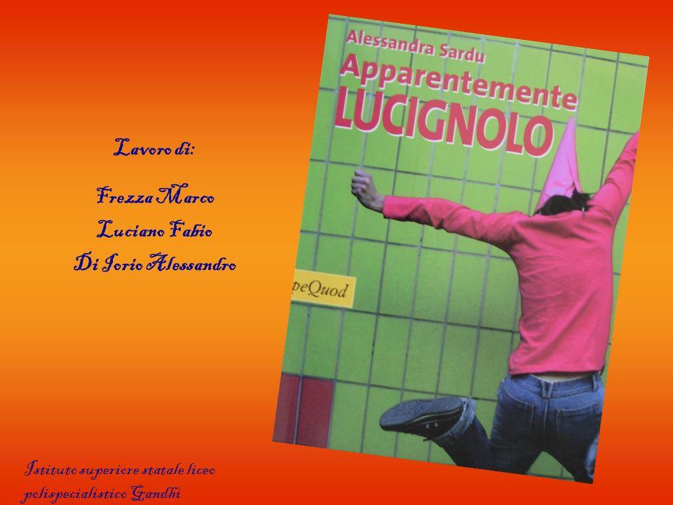 Lavoro di: Frezza Marco Luciano Fabio Di Iorio Alessandro Istituto superiore statale liceo polispecialistico Gandhi