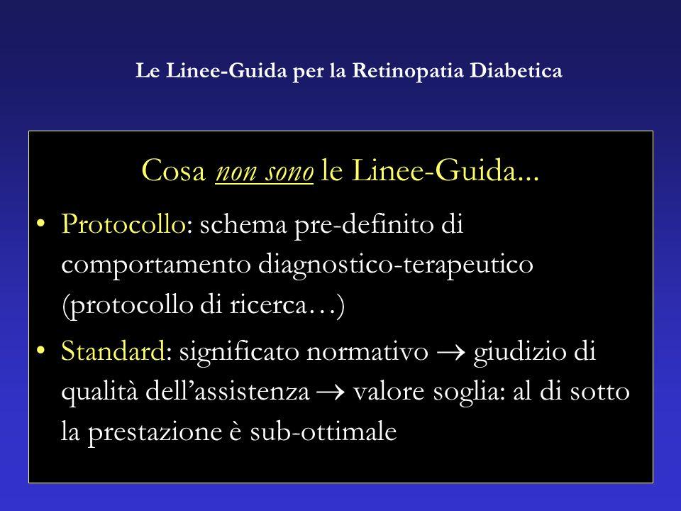 Le Linee-Guida per la Retinopatia Diabetica Cosa non sono le Linee-Guida...