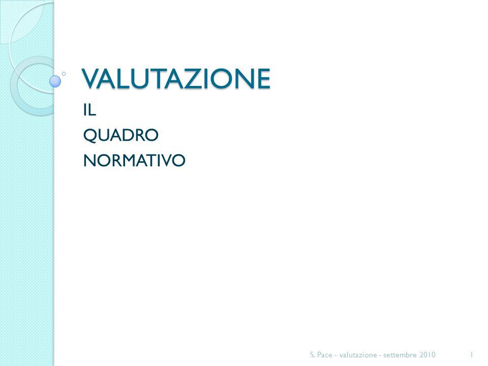 VALUTAZIONE IL QUADRO NORMATIVO 1S. Pace - valutazione - settembre 2010