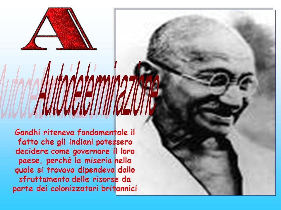 Gandhi riteneva fondamentale il fatto che gli indiani potessero decidere come governare il loro paese, perché la miseria nella quale si trovava dipend