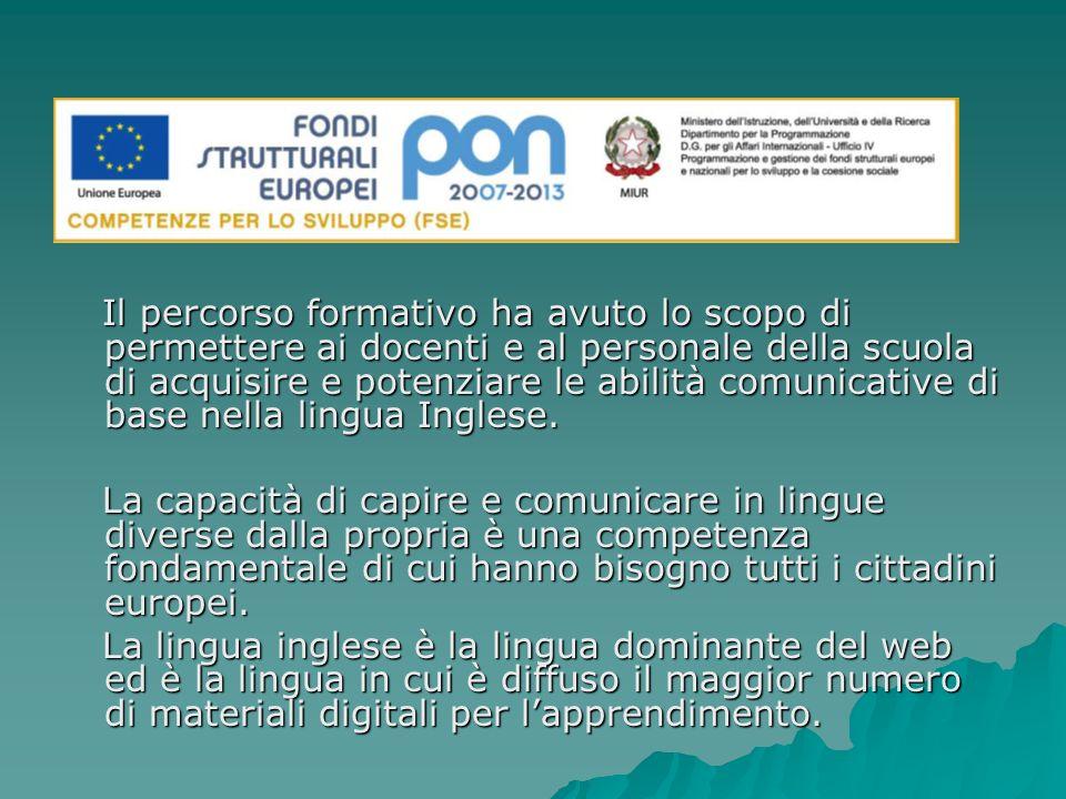 Il percorso formativo ha avuto lo scopo di permettere ai docenti e al personale della scuola di acquisire e potenziare le abilità comunicative di base nella lingua Inglese.