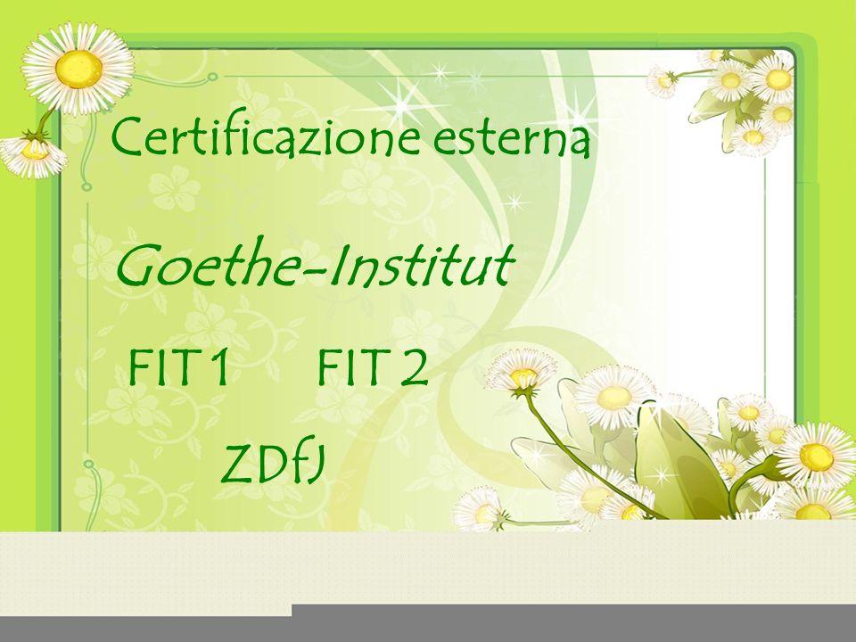 Certificazione esterna Goethe-Institut FIT 1 FIT 2 ZDfJ