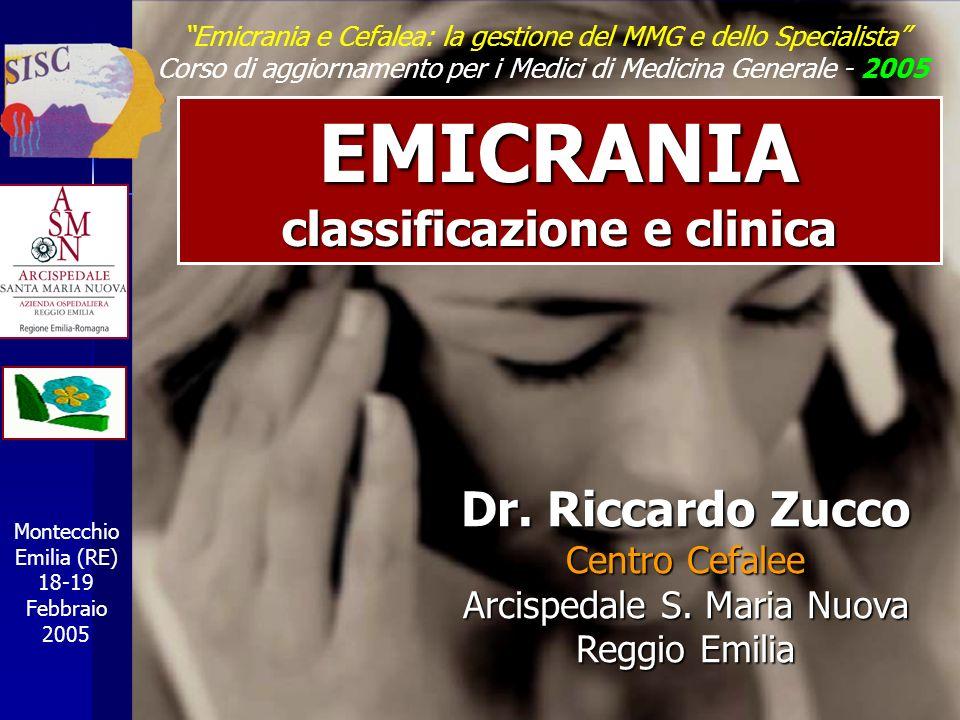 Emicrania e Cefalea: la gestione del MMG e dello Specialista Corso di aggiornamento per i Medici di Medicina Generale - 2005 EMICRANIA classificazione
