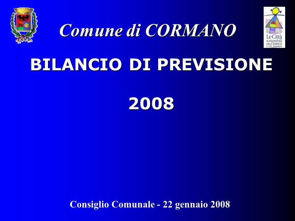 BILANCIO DI PREVISIONE 2008 Comune di CORMANO Consiglio Comunale - 22 gennaio 2008