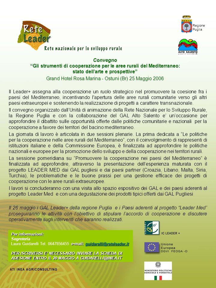 Per informazioni: Segreteria e-mail: guidarelli@reteleader.it Laura Guidarelli Tel.