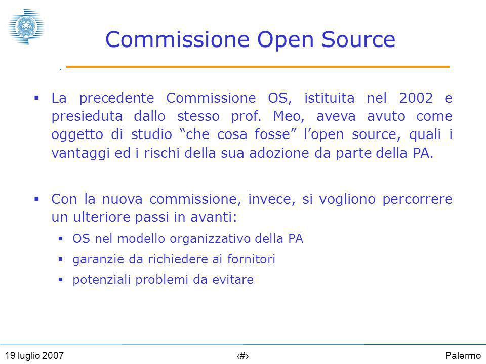 Palermo519 luglio 2007 Commissione Open Source La precedente Commissione OS, istituita nel 2002 e presieduta dallo stesso prof.