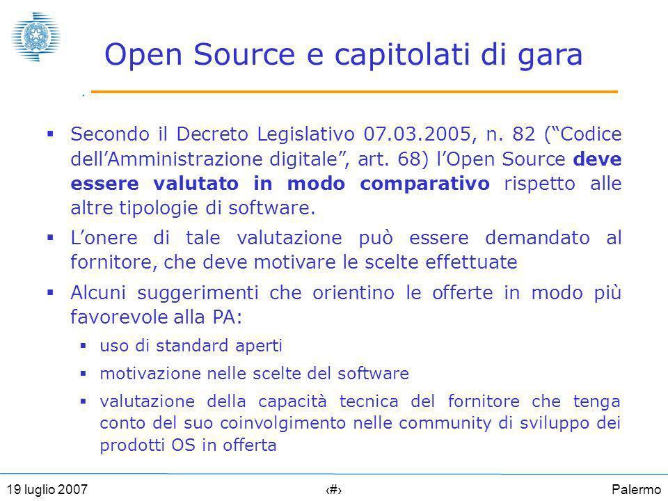 Palermo719 luglio 2007 Open Source e capitolati di gara Secondo il Decreto Legislativo 07.03.2005, n.