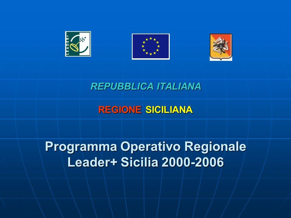 REPUBBLICA ITALIANA REGIONE SICILIANA Programma Operativo Regionale Leader+ Sicilia 2000-2006