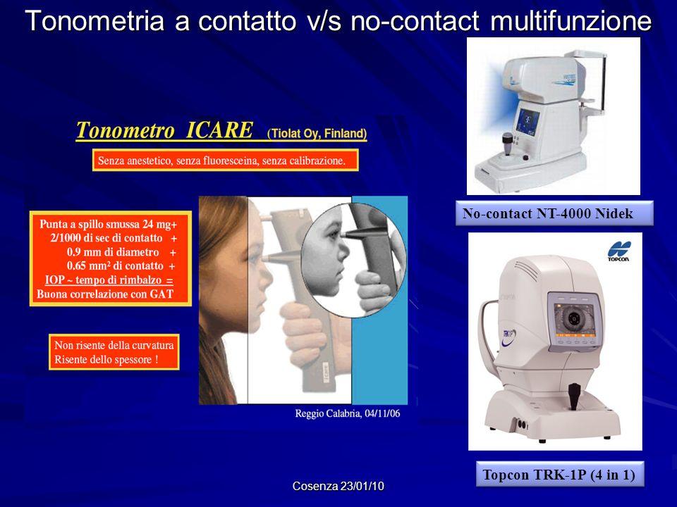 Tonometria a contatto v/s no-contact multifunzione Cosenza 23/01/10 No-contact NT-4000 Nidek Topcon TRK-1P (4 in 1)