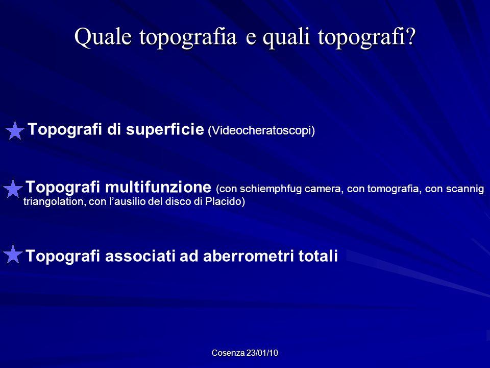 Quale topografia e quali topografi? Topografi di superficie (Videocheratoscopi) Topografi multifunzione (con schiemphfug camera, con tomografia, con s