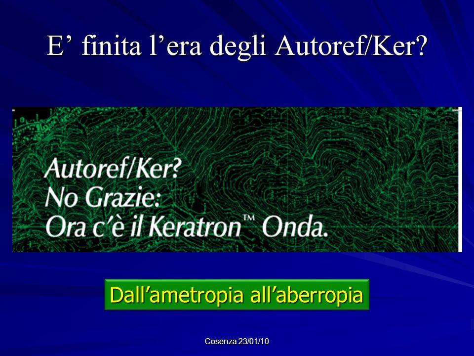 E finita lera degli Autoref/Ker? Cosenza 23/01/10 Dallametropia allaberropia