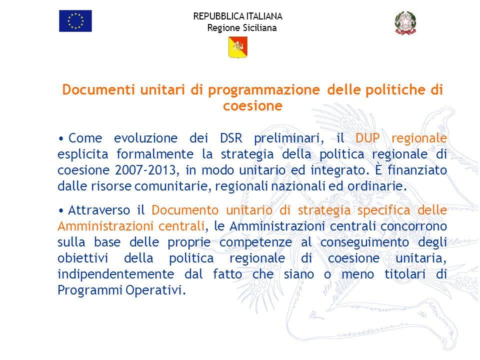 REPUBBLICA ITALIANA Regione Siciliana Come evoluzione dei DSR preliminari, il DUP regionale esplicita formalmente la strategia della politica regional