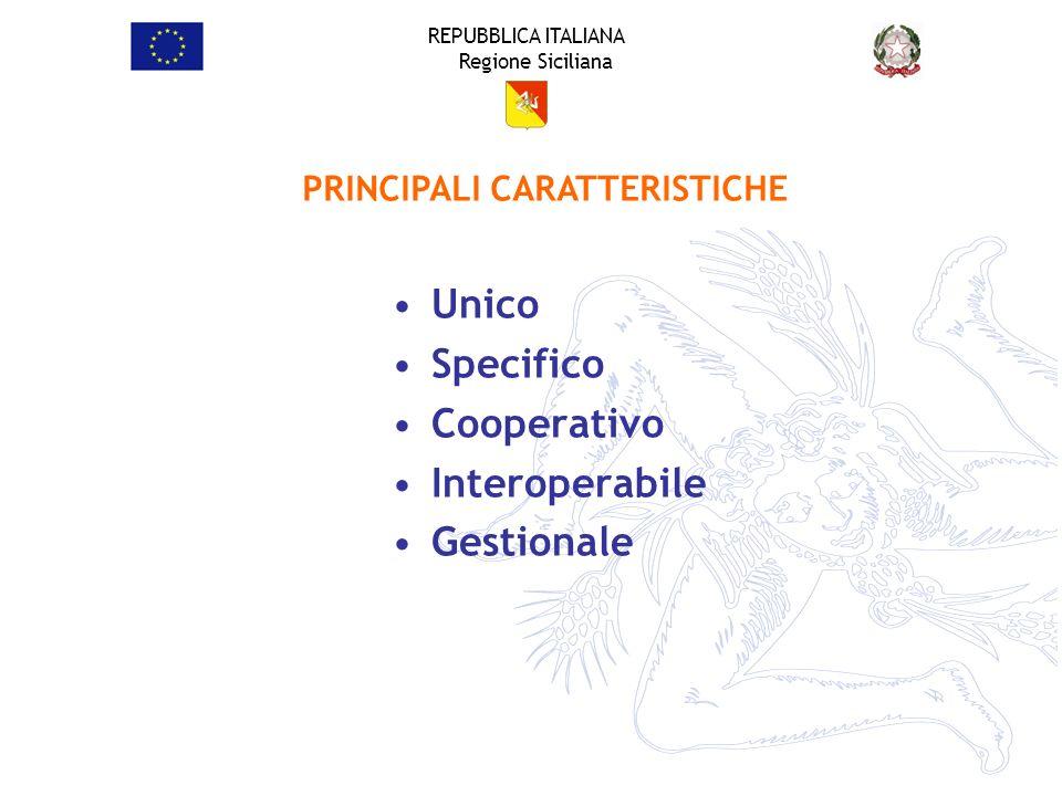 REPUBBLICA ITALIANA Regione Siciliana Unico Specifico Cooperativo Interoperabile Gestionale PRINCIPALI CARATTERISTICHE