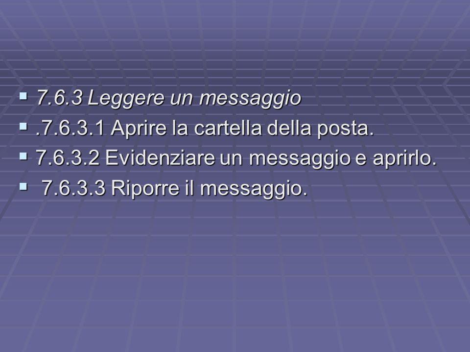 7.6.3 Leggere un messaggio 7.6.3 Leggere un messaggio.7.6.3.1 Aprire la cartella della posta..7.6.3.1 Aprire la cartella della posta.