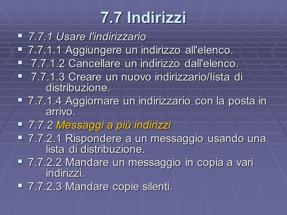 7.7 Indirizzi 7.7.1 Usare l indirizzario 7.7.1 Usare l indirizzario 7.7.1.1 Aggiungere un indirizzo all elenco.