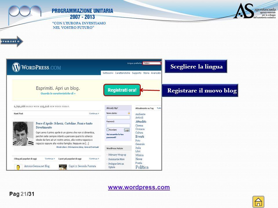 Scegliere la lingua Registrare il nuovo blog Pag 21/31 a v a n z a t o CON LEUROPA INVESTIAMO NEL VOSTRO FUTURO NEL VOSTRO FUTURO www.wordpress.com