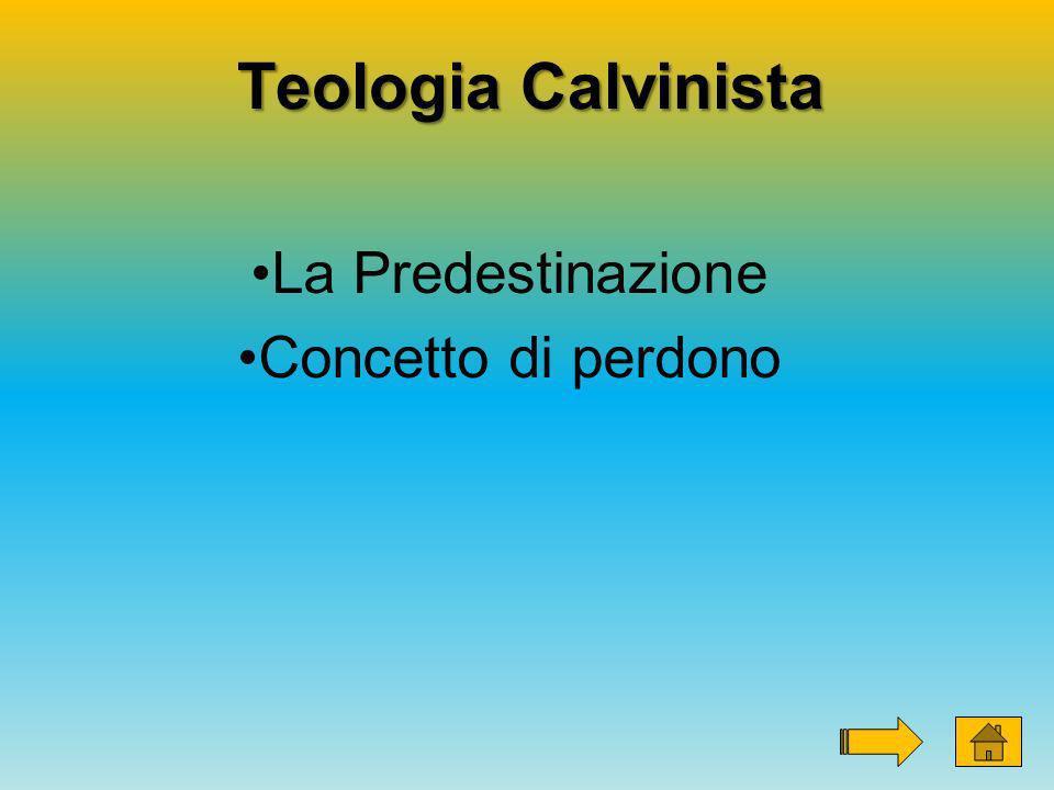 Teologia Calvinista La Predestinazione Concetto di perdono