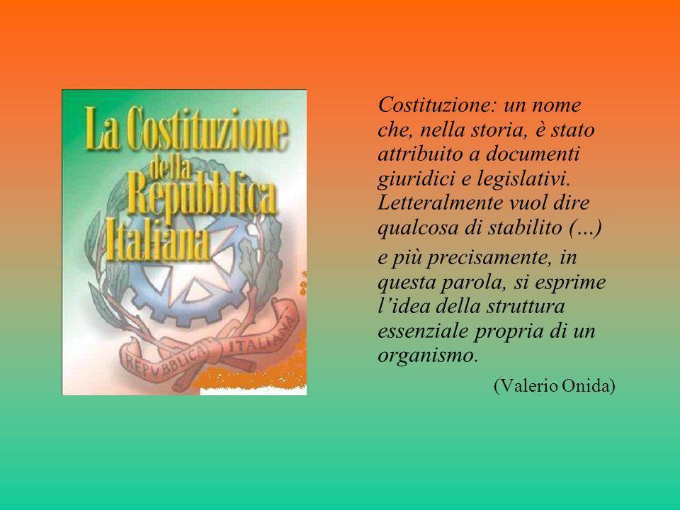 Costituzione: un nome che, nella storia, è stato attribuito a documenti giuridici e legislativi.