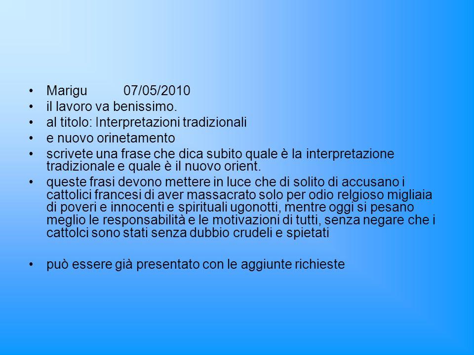 Marigu07/05/2010 il lavoro va benissimo. al titolo: Interpretazioni tradizionali e nuovo orinetamento scrivete una frase che dica subito quale è la in
