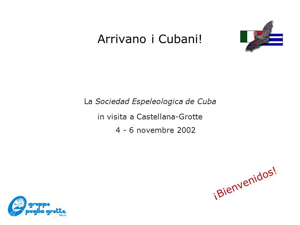 La Sociedad Espeleologica de Cuba in visita a Castellana-Grotte 4 - 6 novembre 2002 Arrivano i Cubani.