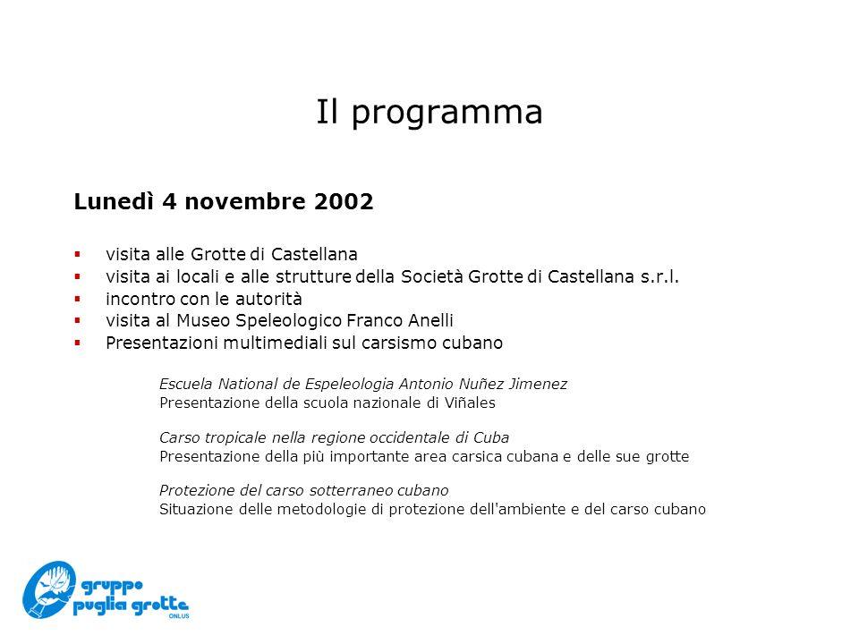Lunedì 4 novembre 2002 visita alle Grotte di Castellana visita ai locali e alle strutture della Società Grotte di Castellana s.r.l.