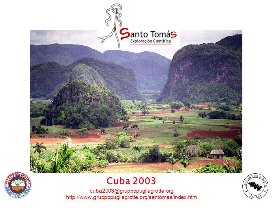 Cuba 2003 cuba2003@gruppopugliagrotte.org http://www.gruppopugliagrotte.org/santomas/index.htm