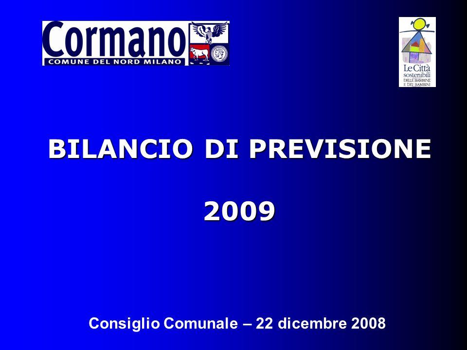 BILANCIO DI PREVISIONE 2009 Consiglio Comunale – 22 dicembre 2008