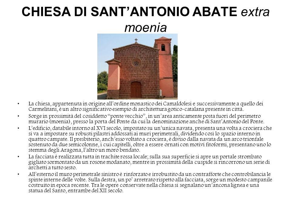 CHIESA DI SANTANTONIO ABATE extra moenia La chiesa, appartenuta in origine allordine monastico dei Camaldolesi e successivamente a quello dei Carmelit