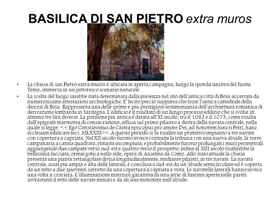 BASILICA DI SAN PIETRO extra muros La chiesa di san Pietro extra muros è ubicata in aperta campagna, lungo la sponda sinistra del fiume Temo, immersa
