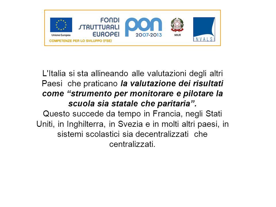 L'Italia si sta allineando alle valutazioni degli altri Paesi che praticano la valutazione dei risultati come strumento per monitorare e pilotare la s