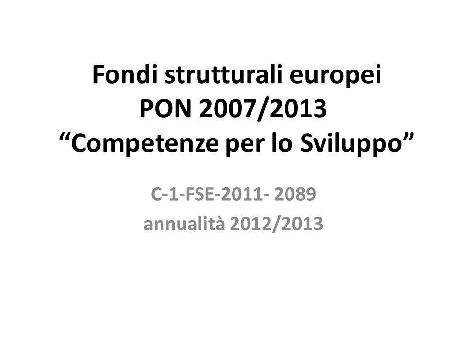 Fondi strutturali europei PON 2007/2013 Competenze per lo Sviluppo C-1-FSE-2011- 2089 annualità 2012/2013