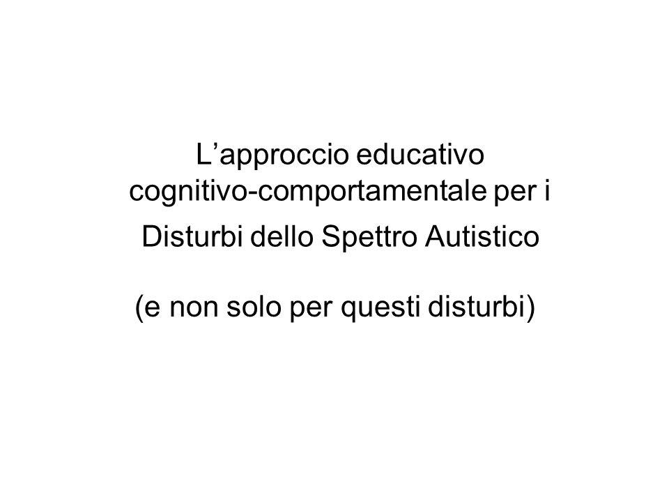 Lapproccio educativo cognitivo-comportamentale per i Disturbi dello Spettro Autistico (e non solo per questi disturbi)
