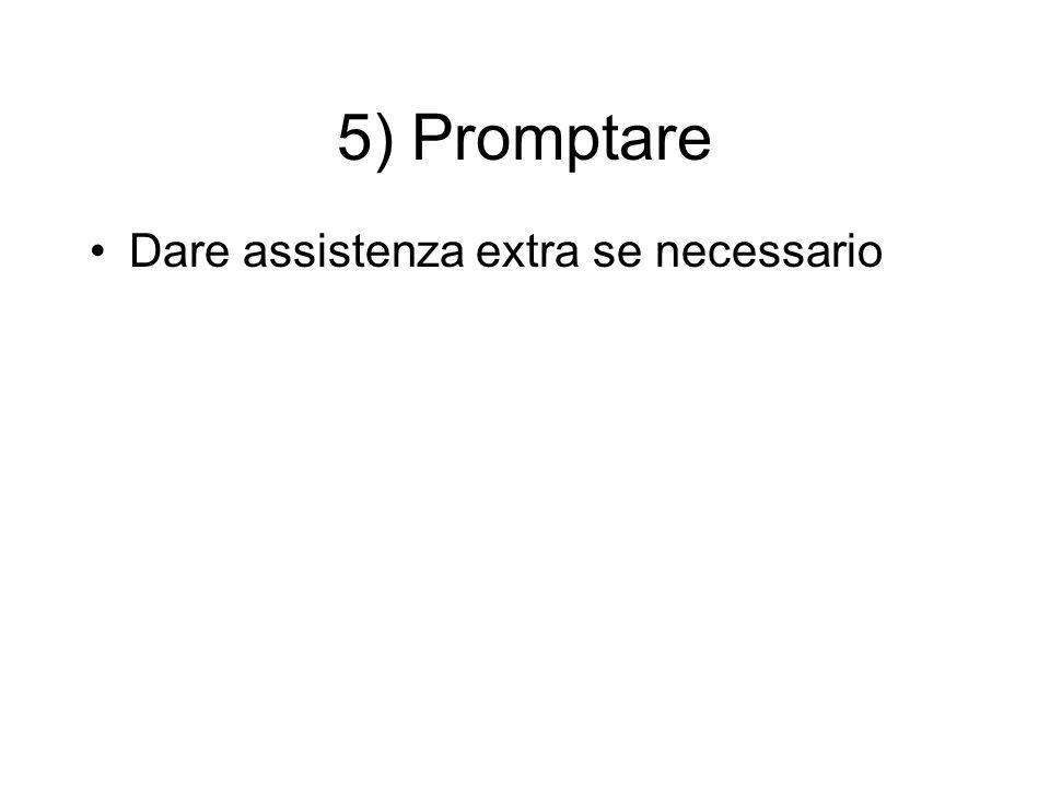 5) Promptare Dare assistenza extra se necessario