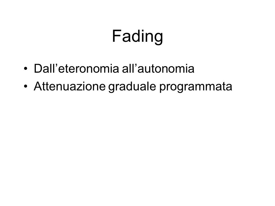 Fading Dalleteronomia allautonomia Attenuazione graduale programmata