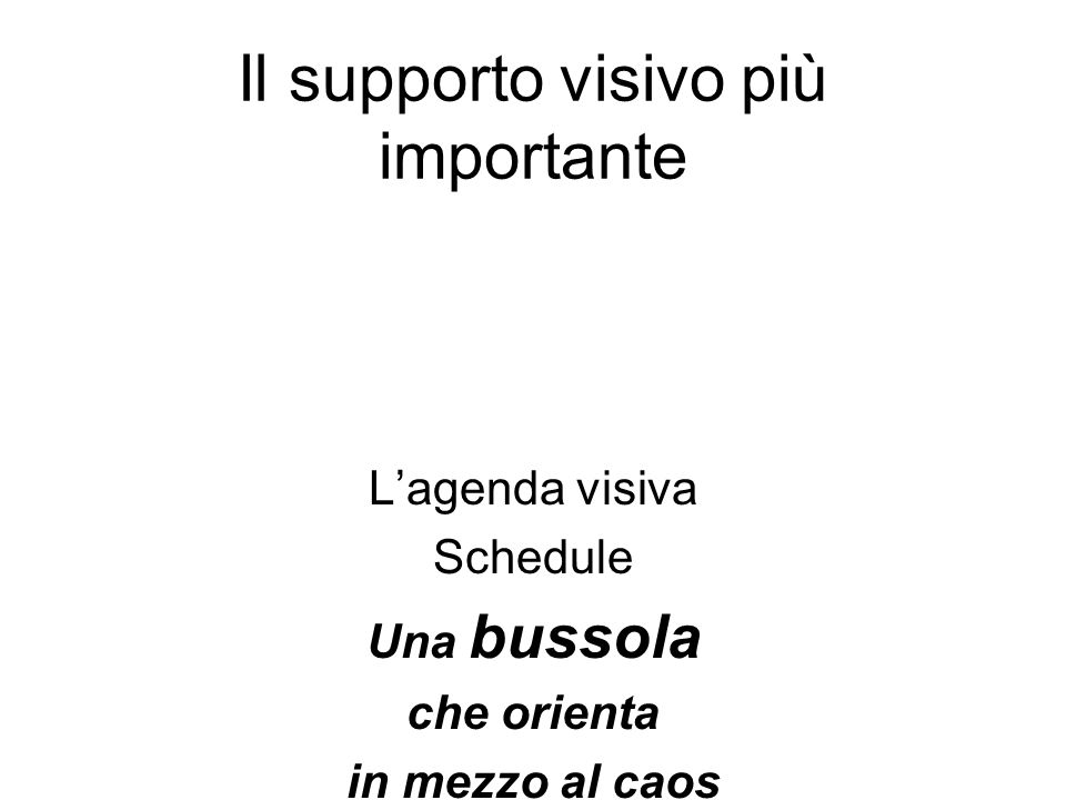 Il supporto visivo più importante Lagenda visiva Schedule Una bussola che orienta in mezzo al caos