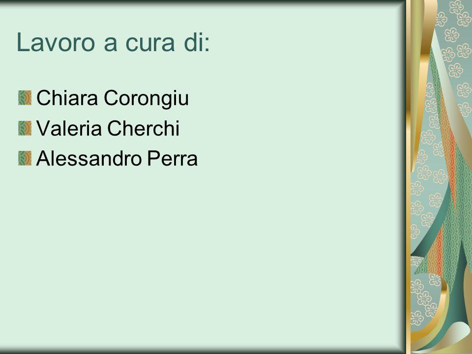 Lavoro a cura di: Chiara Corongiu Valeria Cherchi Alessandro Perra