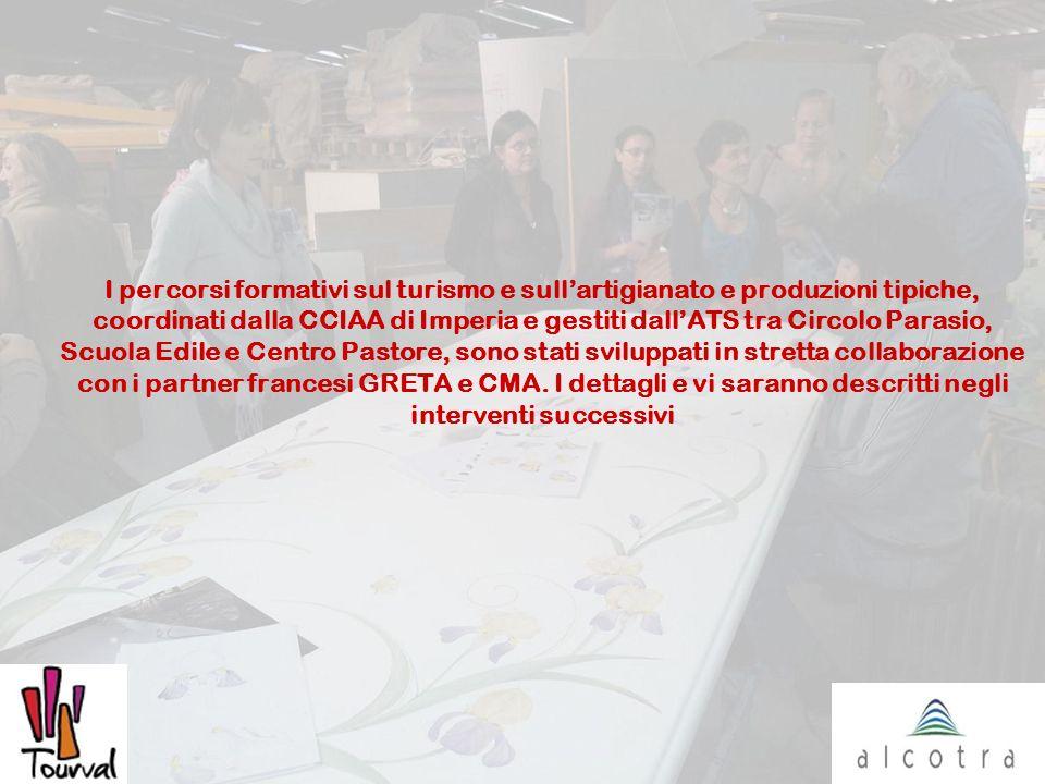 I percorsi formativi sul turismo e sullartigianato e produzioni tipiche, coordinati dalla CCIAA di Imperia e gestiti dallATS tra Circolo Parasio, Scuola Edile e Centro Pastore, sono stati sviluppati in stretta collaborazione con i partner francesi GRETA e CMA.