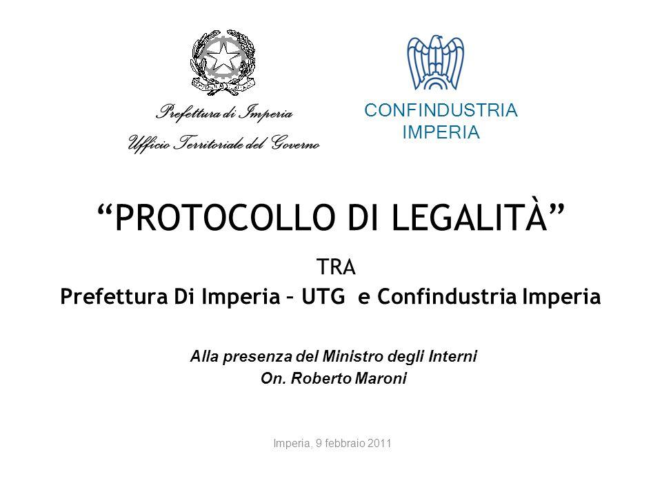 PROTOCOLLO DI LEGALITÀ TRA Prefettura Di Imperia – UTG e Confindustria Imperia Alla presenza del Ministro degli Interni On.