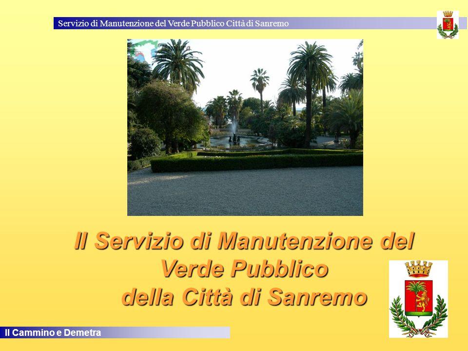 Servizio di Manutenzione del Verde Pubblico Città di Sanremo Il Cammino e Demetra Il Servizio di Manutenzione del Verde Pubblico della Città di Sanremo