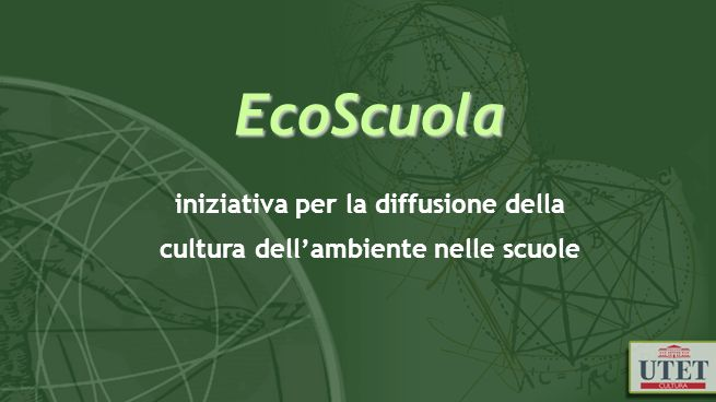 EcoScuola EcoScuola iniziativa per la diffusione della cultura dellambiente nelle scuole