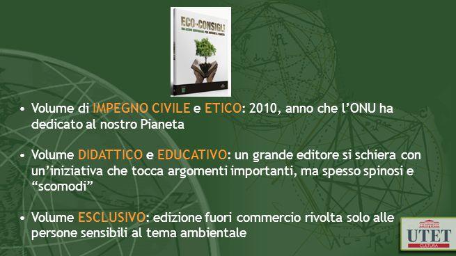 Volume di IMPEGNO CIVILE e ETICO: 2010, anno che lONU ha dedicato al nostro Pianeta Volume DIDATTICO e EDUCATIVO: un grande editore si schiera con uni