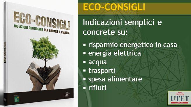 risparmio energetico in casa energia elettrica acqua trasporti spesa alimentare rifiuti ECO-CONSIGLI Indicazioni semplici e concrete su: