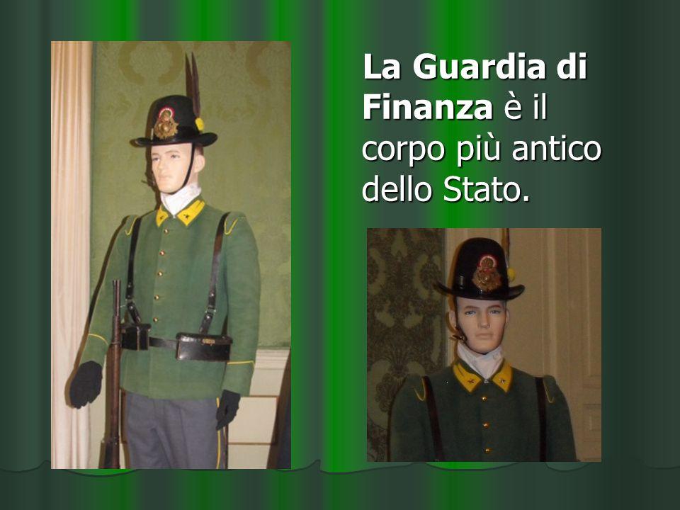 La Guardia di Finanza è il corpo più antico dello Stato.
