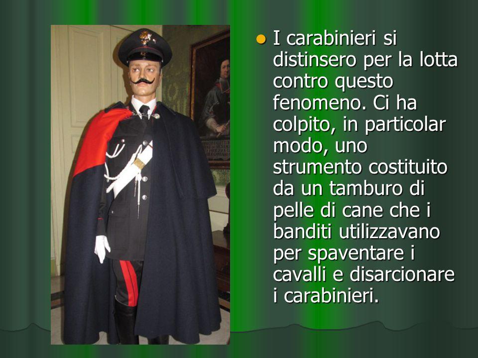 I carabinieri si distinsero per la lotta contro questo fenomeno.