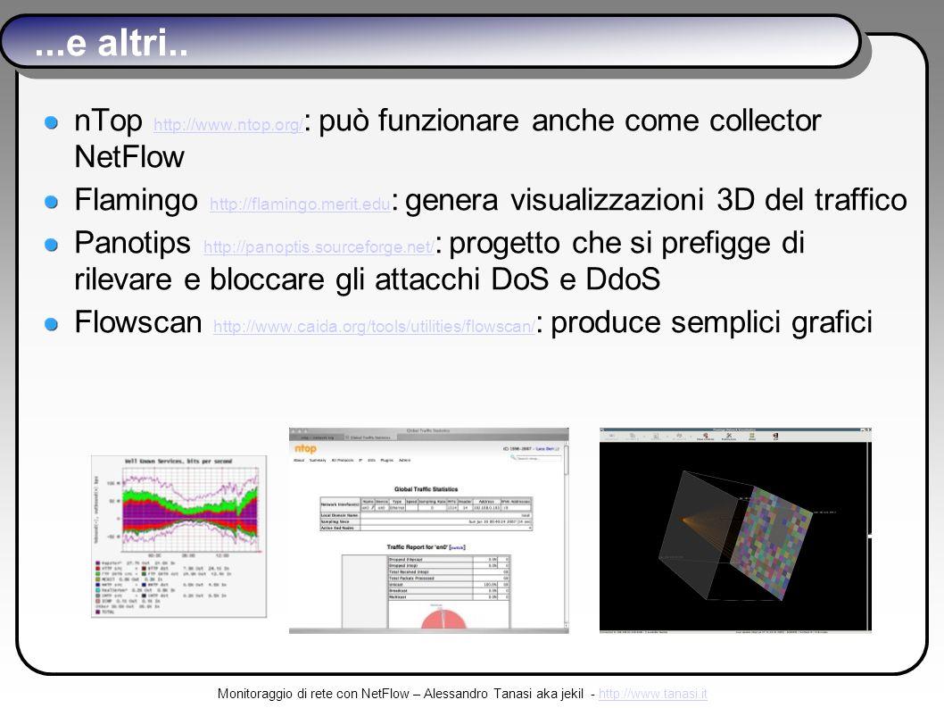 Monitoraggio di rete con NetFlow – Alessandro Tanasi aka jekil - http://www.tanasi.ithttp://www.tanasi.it...e altri..