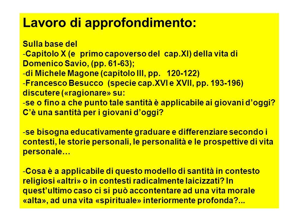19 Lavoro di approfondimento: Sulla base del -Capitolo X (e primo capoverso del cap.XI) della vita di Domenico Savio, (pp. 61-63); -di Michele Magone