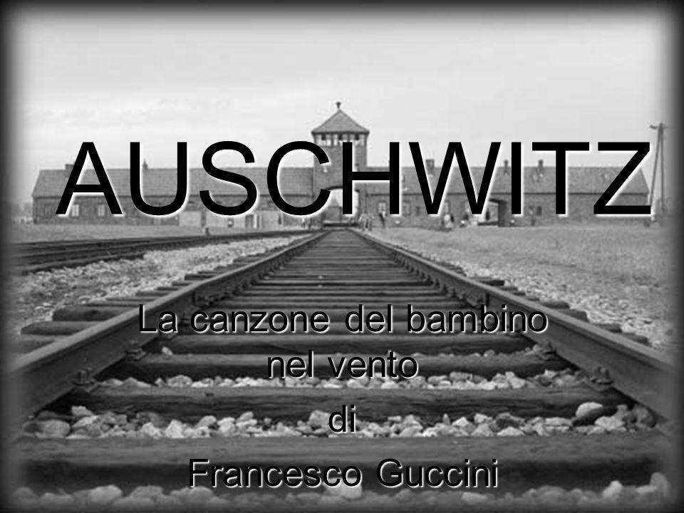 AUSCHWITZ La canzone del bambino nel vento di Francesco Guccini