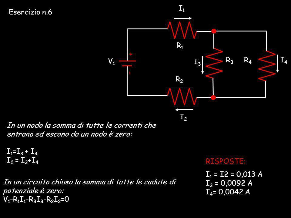 + – R1R1 R2R2 R3R3 R4R4 I1I1 I2I2 I3I3 I4I4 V1V1 In un nodo la somma di tutte le correnti che entrano ed escono da un nodo è zero: I 1 =I 3 + I 4 I 2