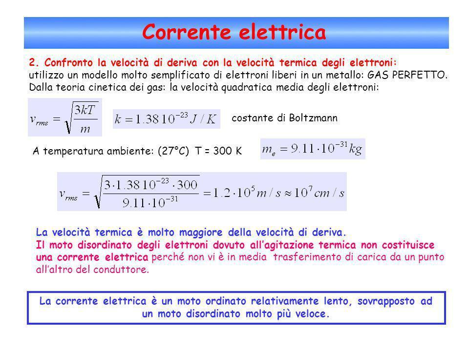 Corrente elettrica 2. Confronto la velocità di deriva con la velocità termica degli elettroni: utilizzo un modello molto semplificato di elettroni lib